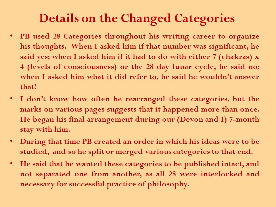 Details on the Changed Categories PB used 28 Categories throughout his writing career to organize his thoughts.
