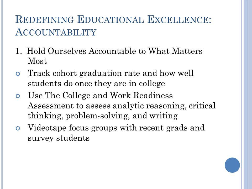 R EDEFINING E DUCATIONAL E XCELLENCE : A CCOUNTABILITY 1.