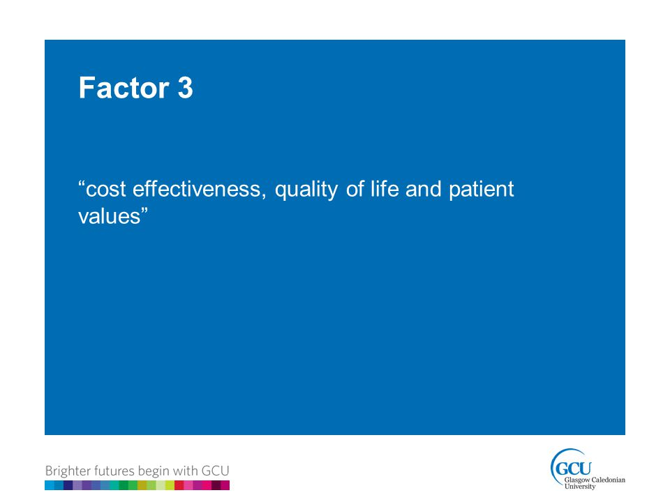 Factor 3 cost effectiveness, quality of life and patient values