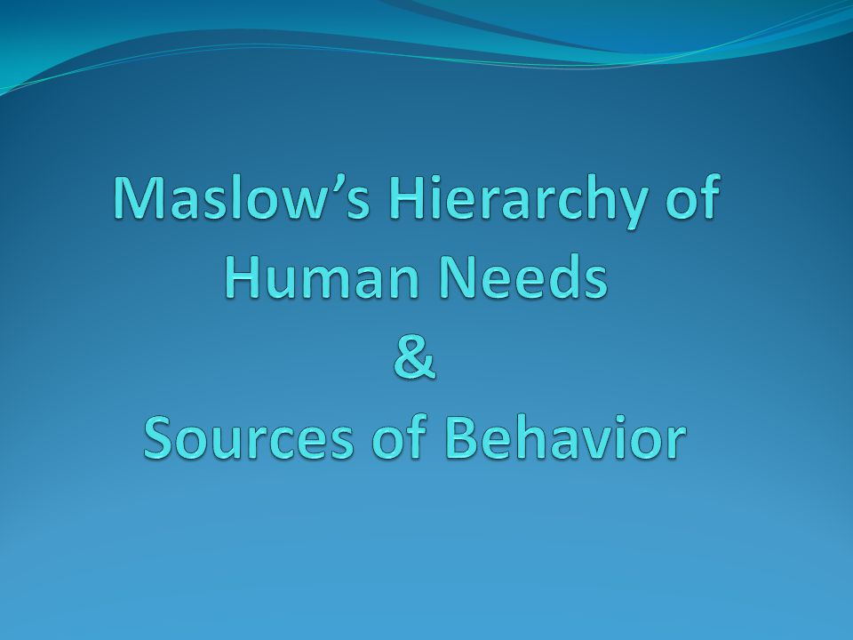 Maslow's Theory Self- Actualization Esteem Love and Belonging Safety and Security Physical