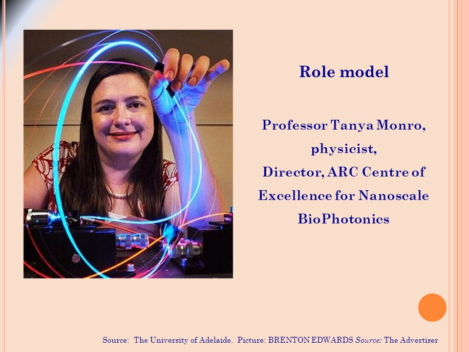 Role model Professor Tanya Monro, physicist, Director, ARC Centre of Excellence for Nanoscale BioPhotonics Source: The University of Adelaide. Picture