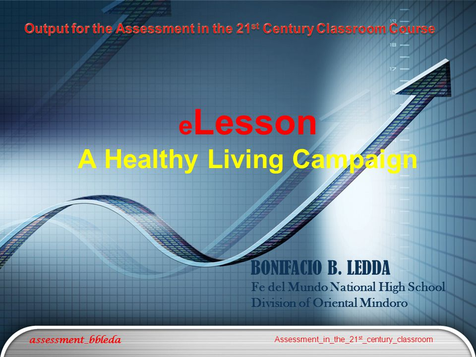 e Lesson A Healthy Living Campaign assessment_bbleda Assessment_in_the_21 st _century_classroom BONIFACIO B.