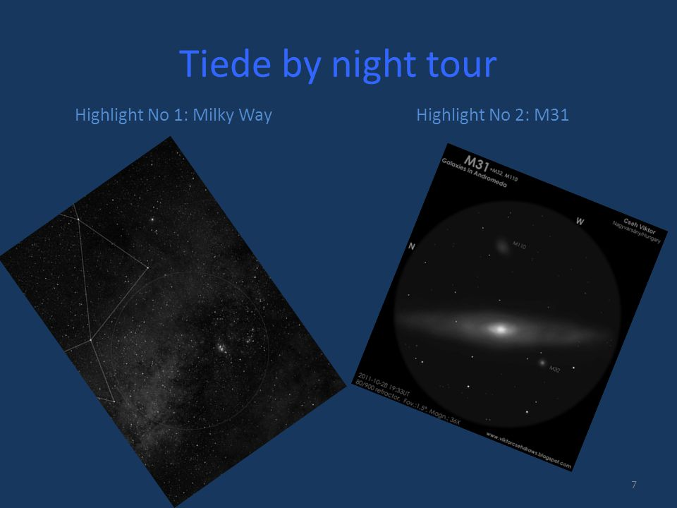 Tiede by night tour 7 Highlight No 1: Milky WayHighlight No 2: M31