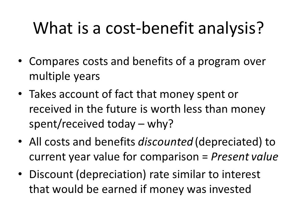 What is a cost-benefit analysis.