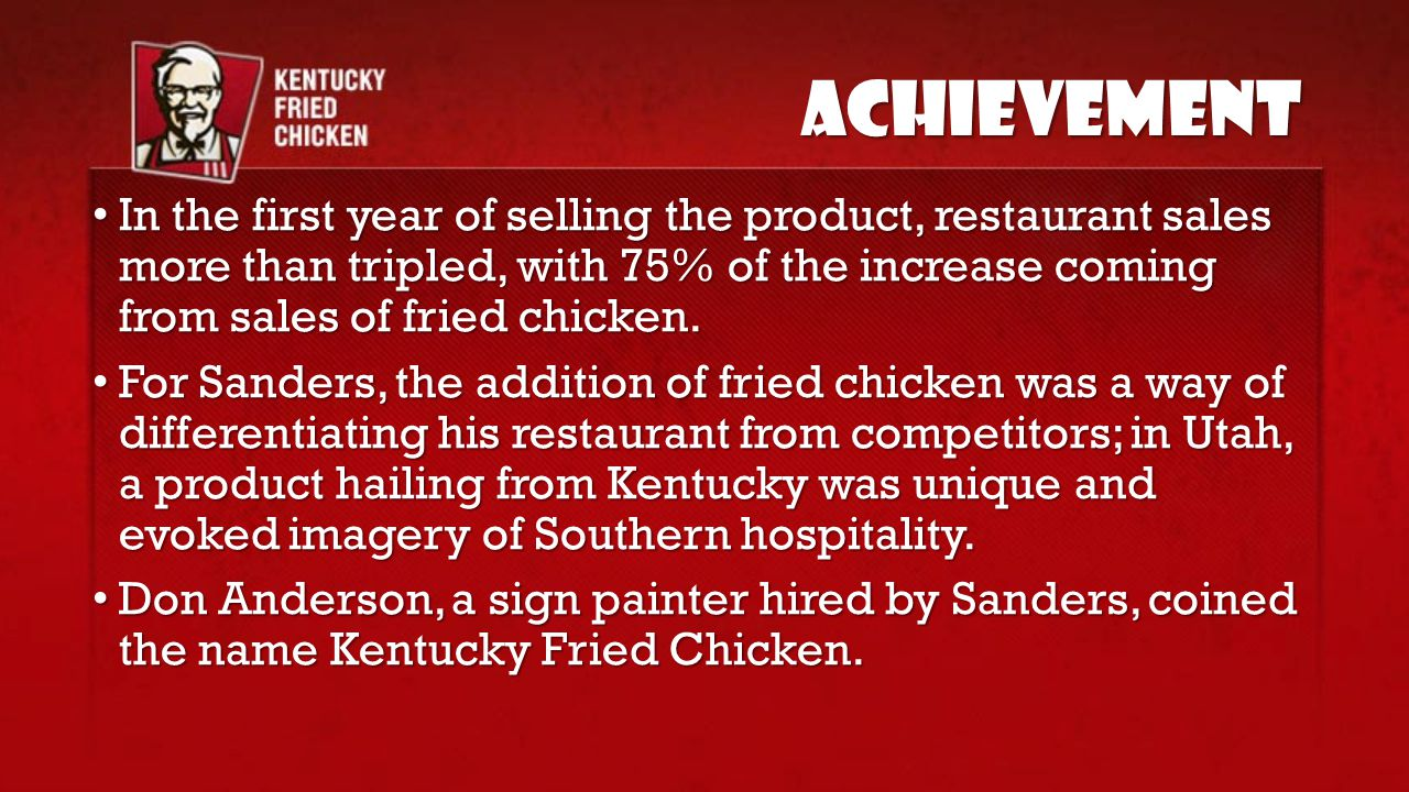 In the first year of selling the product, restaurant sales more than tripled, with 75% of the increase coming from sales of fried chicken. In the firs