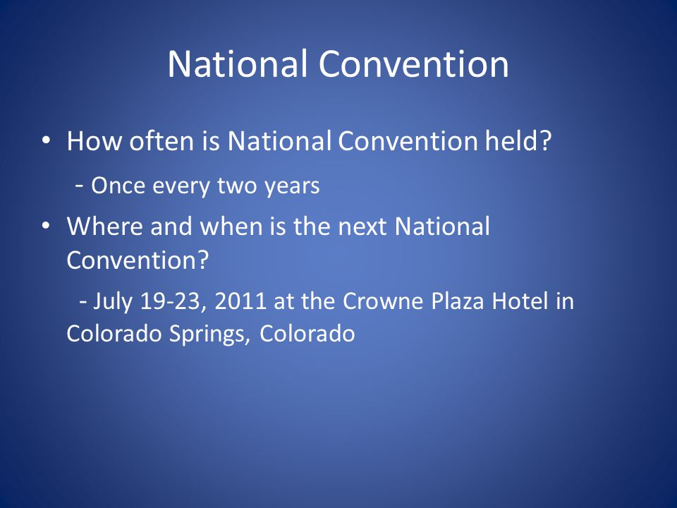 National Convention How often is National Convention held.