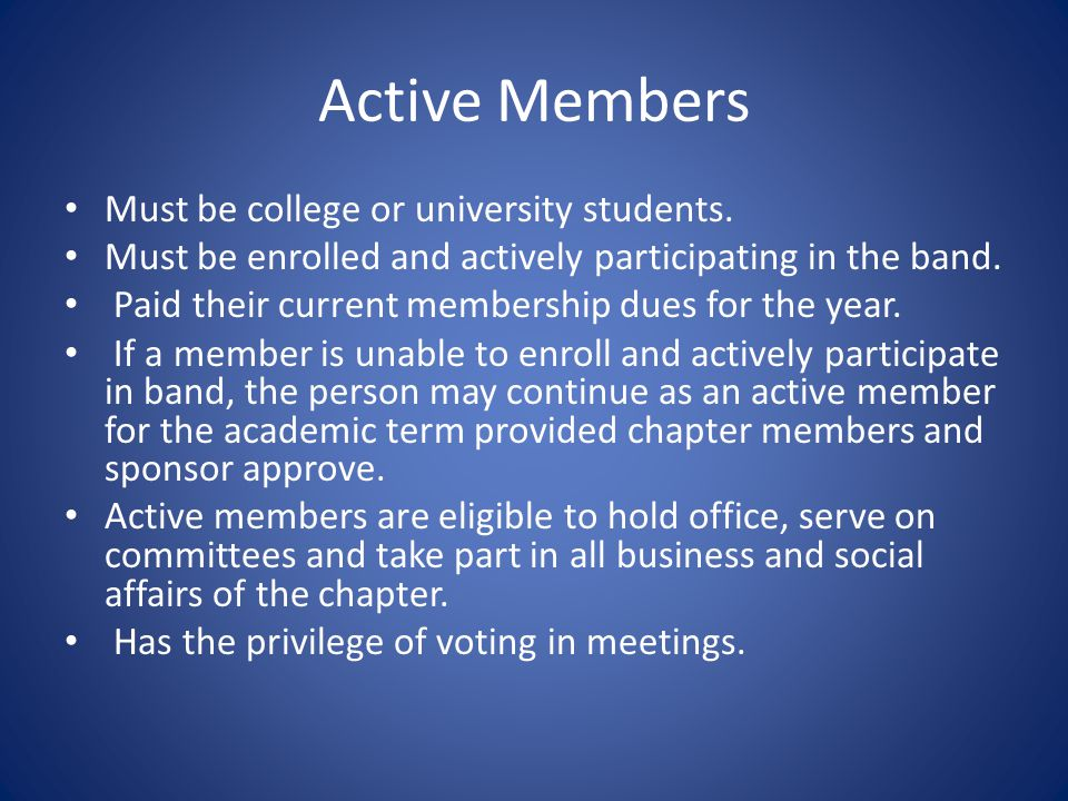 Active Members Must be college or university students.