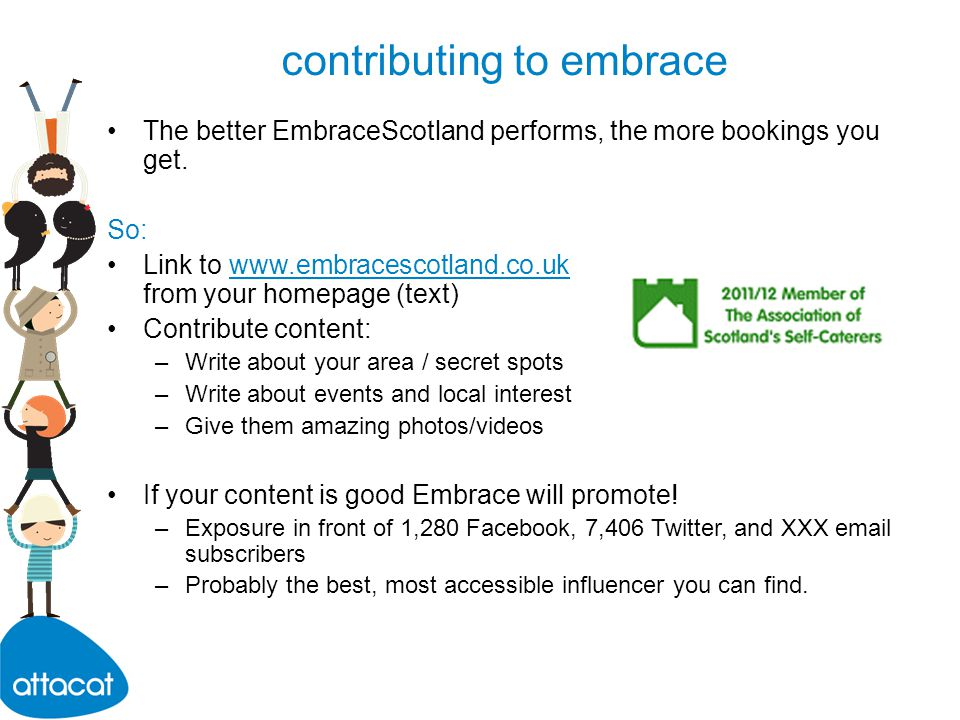 contributing to embrace The better EmbraceScotland performs, the more bookings you get.