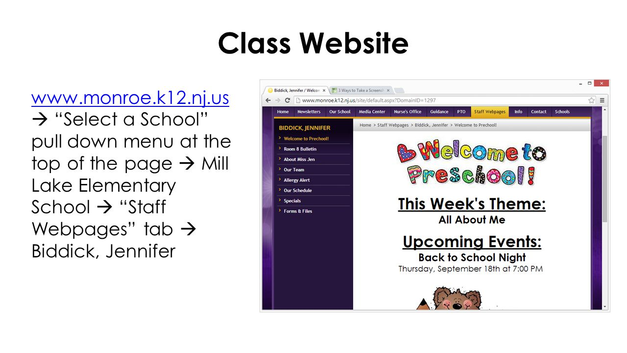 Class Website      Select a School pull down menu at the top of the page  Mill Lake Elementary School  Staff Webpages tab  Biddick, Jennifer