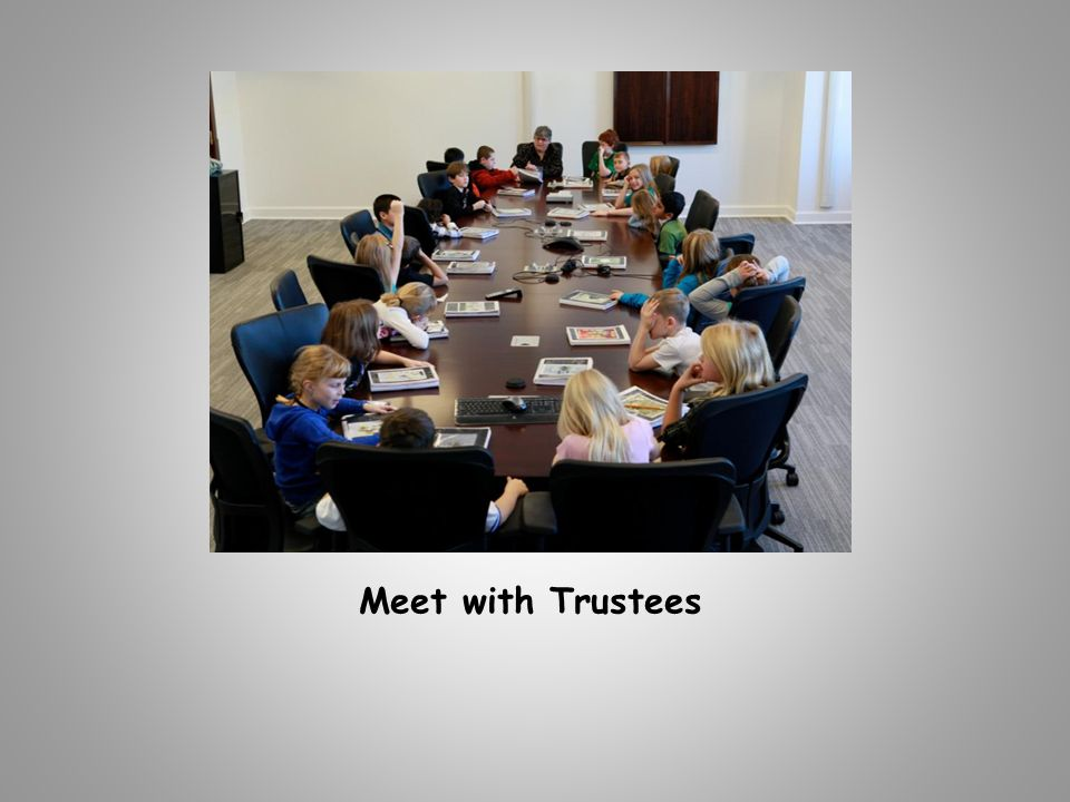 Meet with Trustees