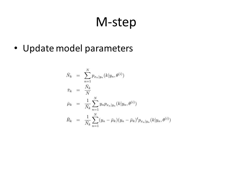 M-step Update model parameters