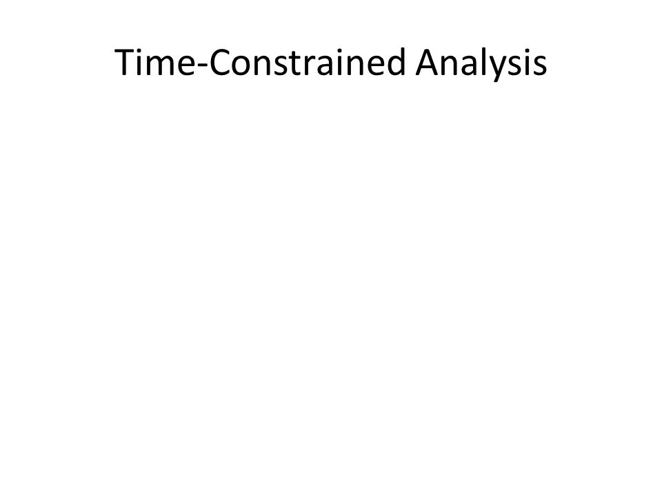 Time-Constrained Analysis