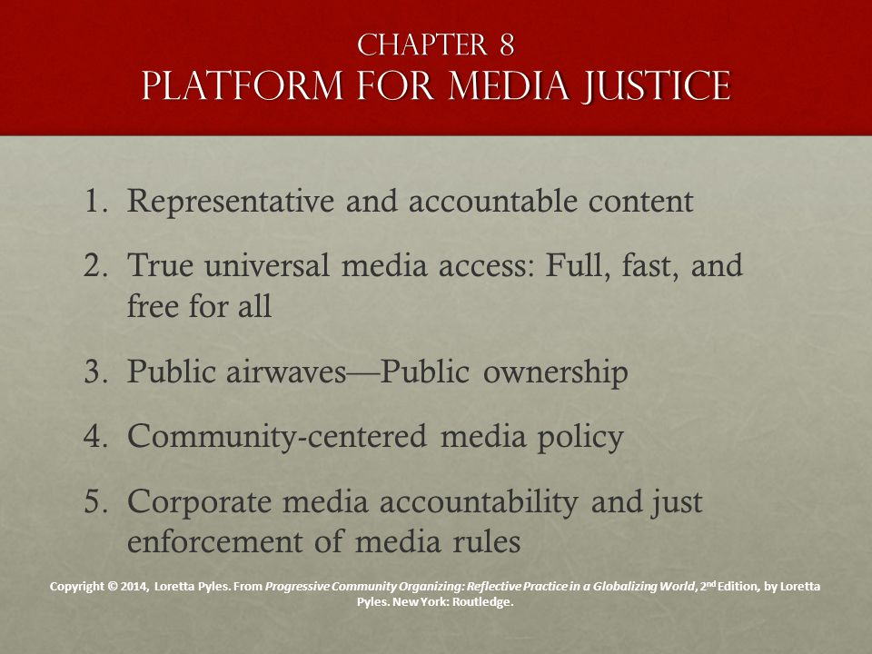 Chapter 8 Platform for media justice 1. 1.Representative and accountable content 2.