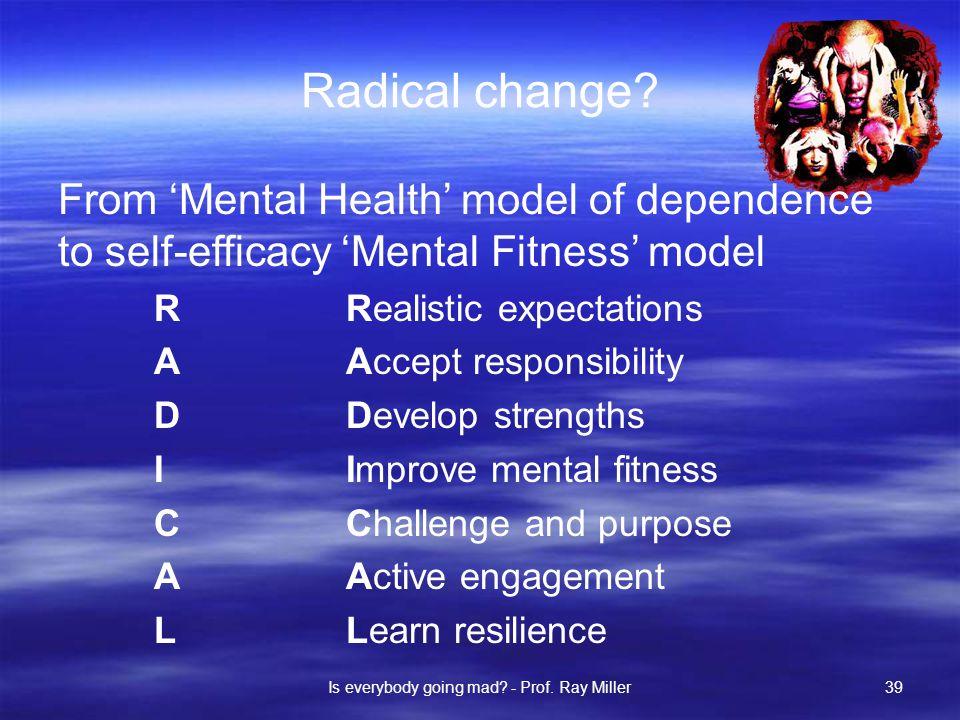 Radical change.