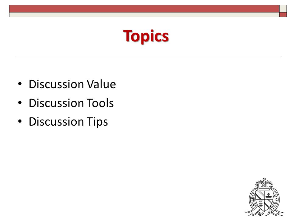 Topics Discussion Value Discussion Tools Discussion Tips