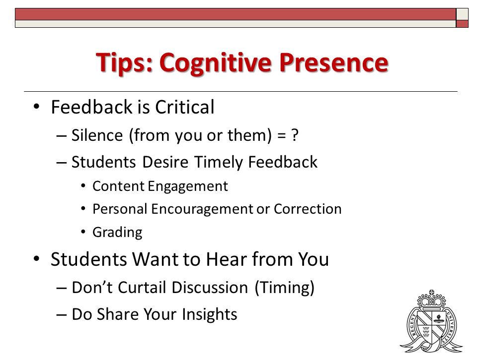 Tips: Cognitive Presence Feedback is Critical – Silence (from you or them) = .