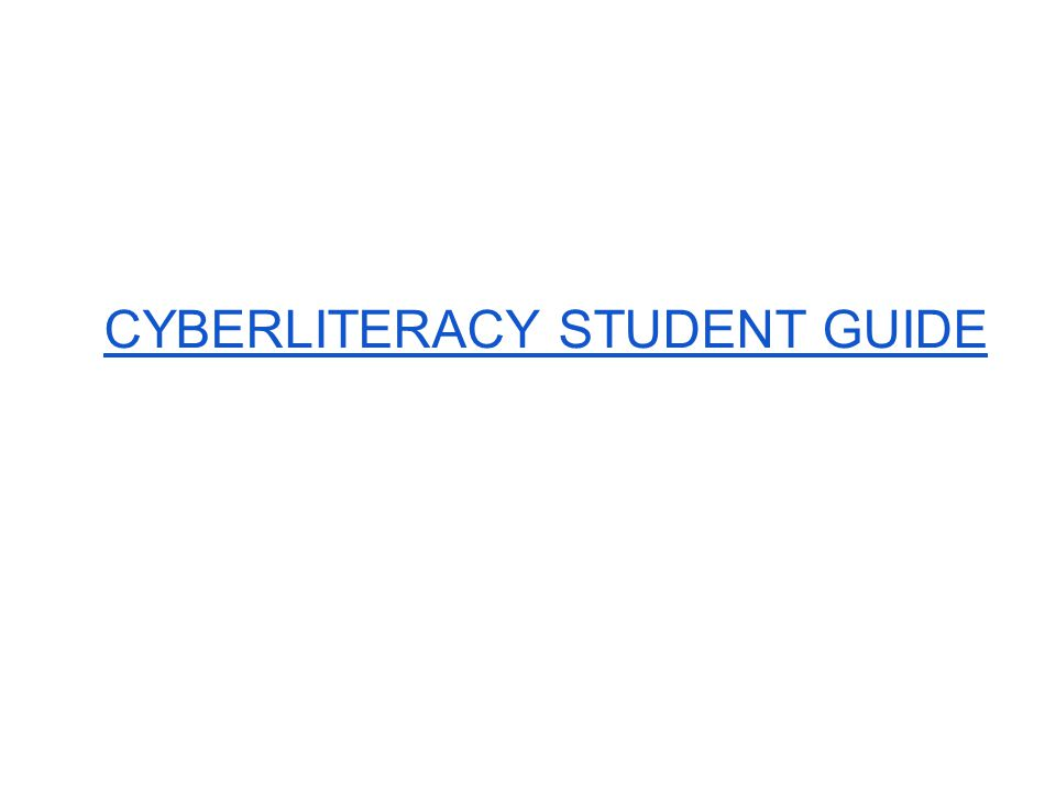 CYBERLITERACY STUDENT GUIDE