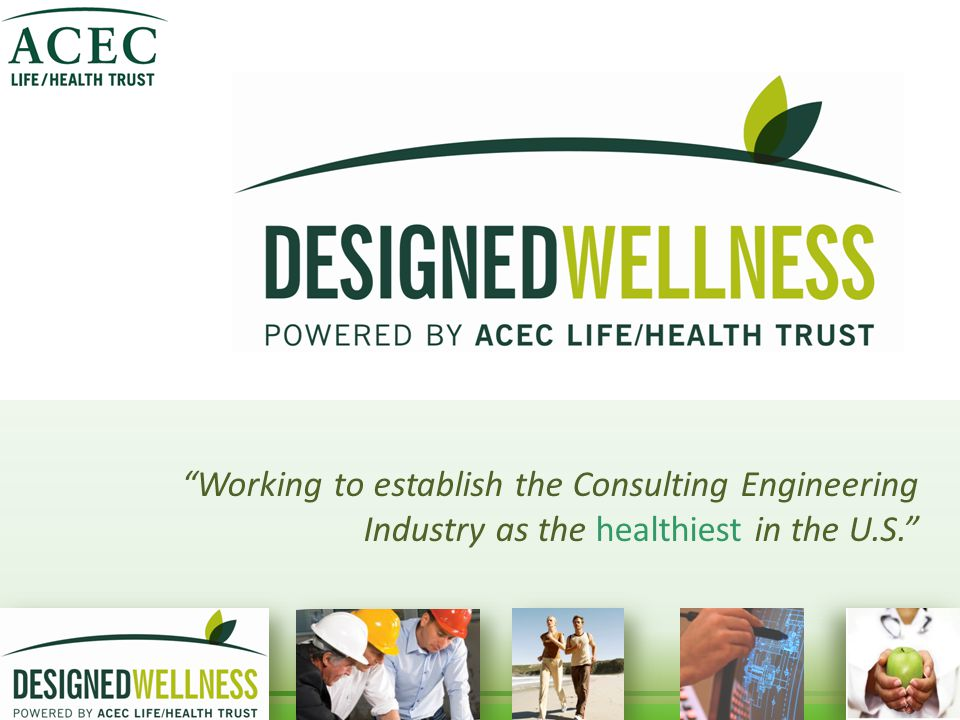 Working to establish the Consulting Engineering Industry as the healthiest in the U.S.