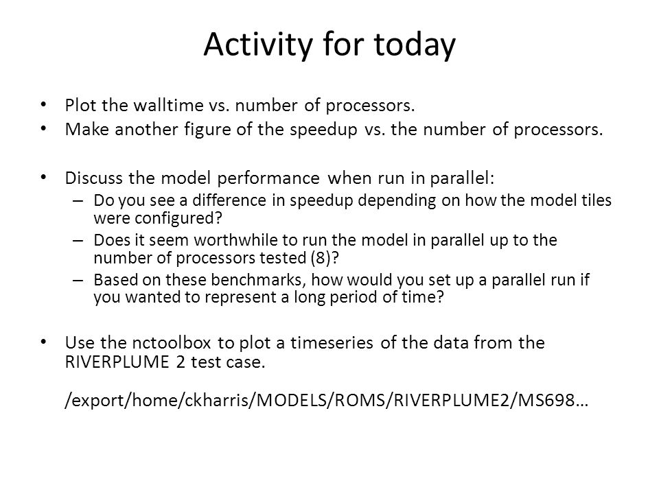 Activity for today Plot the walltime vs. number of processors.