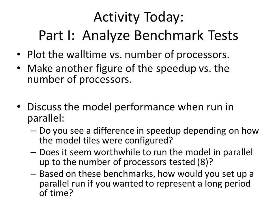 Activity Today: Part I: Analyze Benchmark Tests Plot the walltime vs.