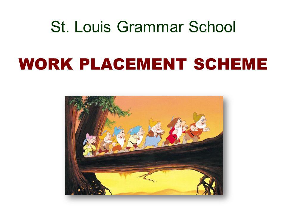St. Louis Grammar School WORK PLACEMENT SCHEME