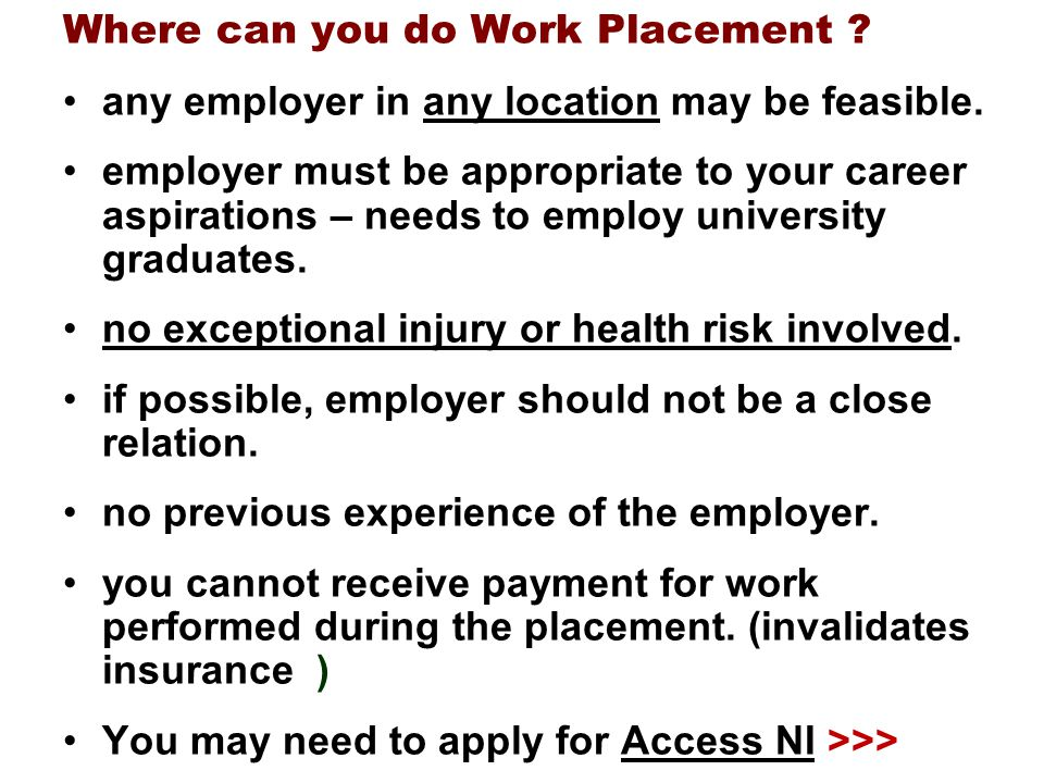 Where can you do Work Placement .any employer in any location may be feasible.