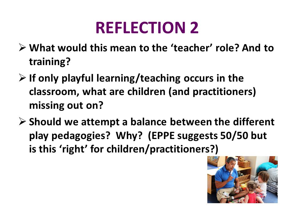 REFLECTION 2  What would this mean to the 'teacher' role.