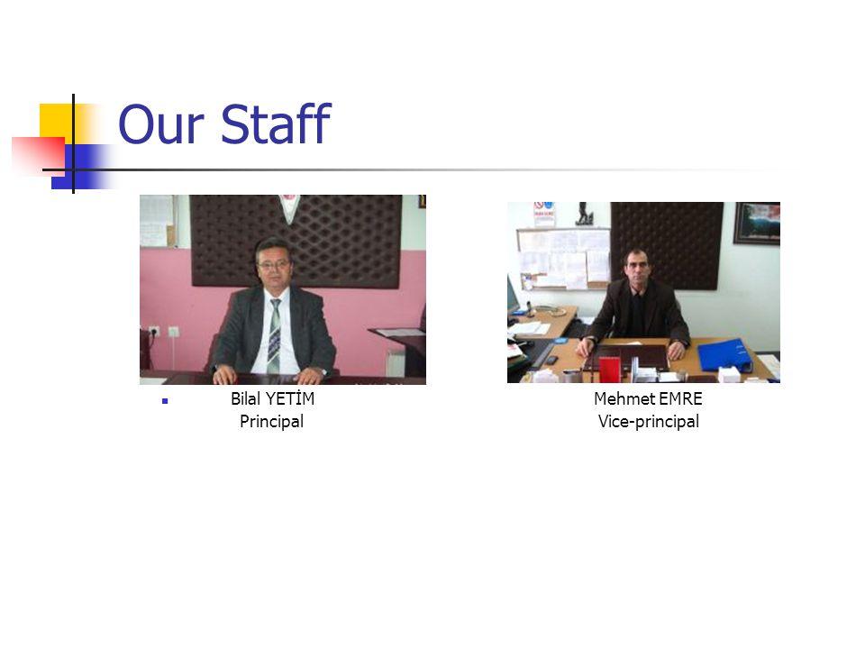 Our Staff Bilal YETİMMehmet EMRE PrincipalVice-principal