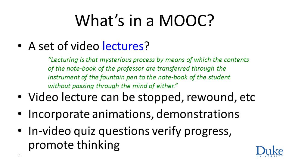 What's in a MOOC. A set of video lectures.