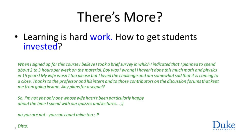 There's More. Learning is hard work. How to get students invested.