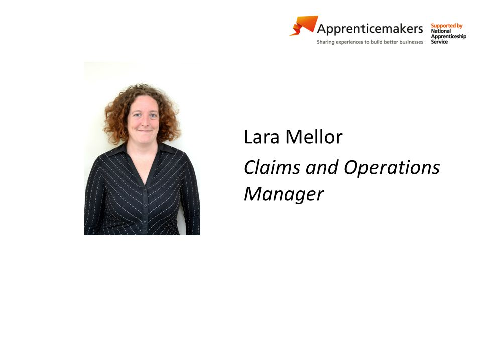 Lara Mellor Claims and Operations Manager
