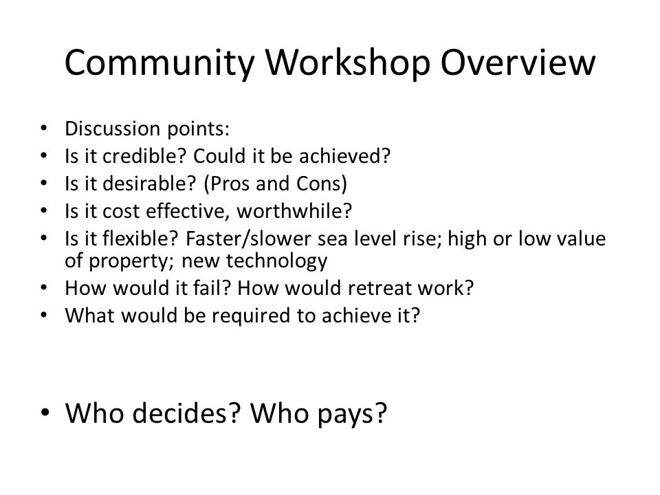 Community Workshop Overview Discussion points: Is it credible.