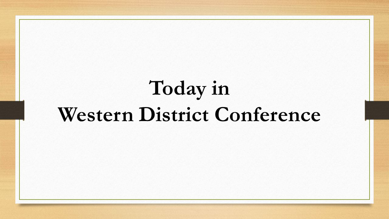 Today in Western District Conference