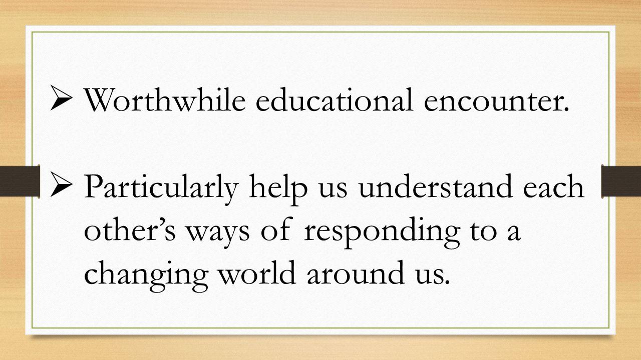  Worthwhile educational encounter.