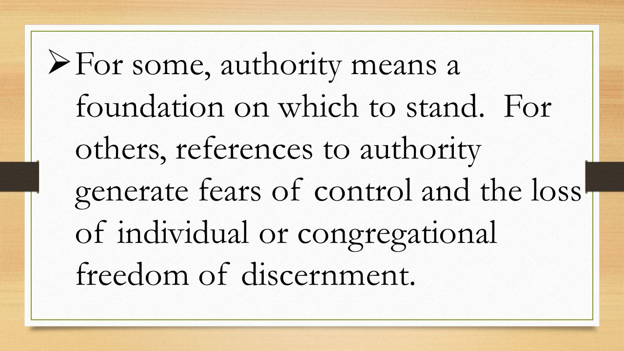  For some, authority means a foundation on which to stand.
