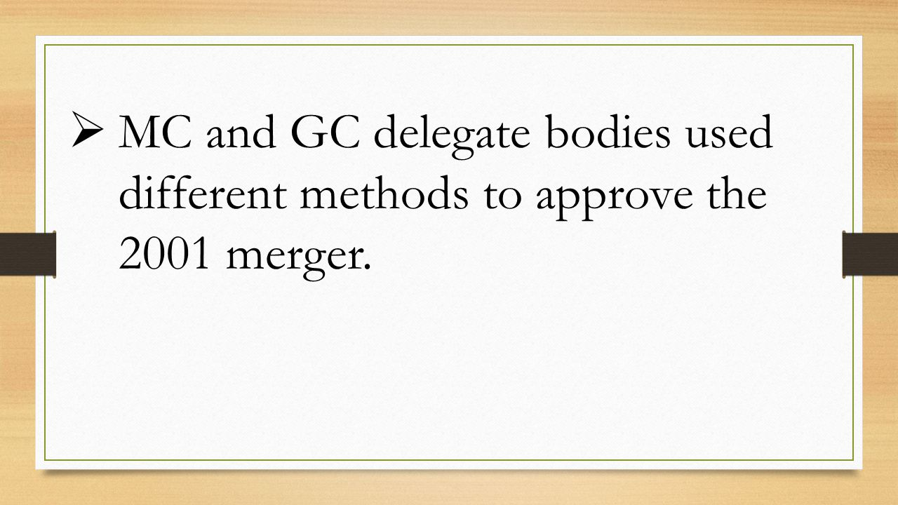  MC and GC delegate bodies used different methods to approve the 2001 merger.