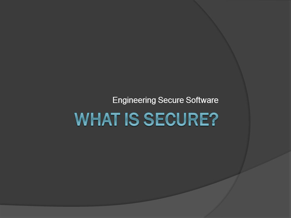Engineering Secure Software