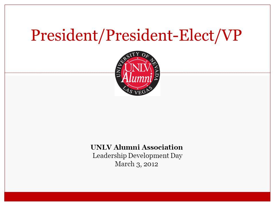 President/President-Elect/VP UNLV Alumni Association Leadership Development Day March 3, 2012
