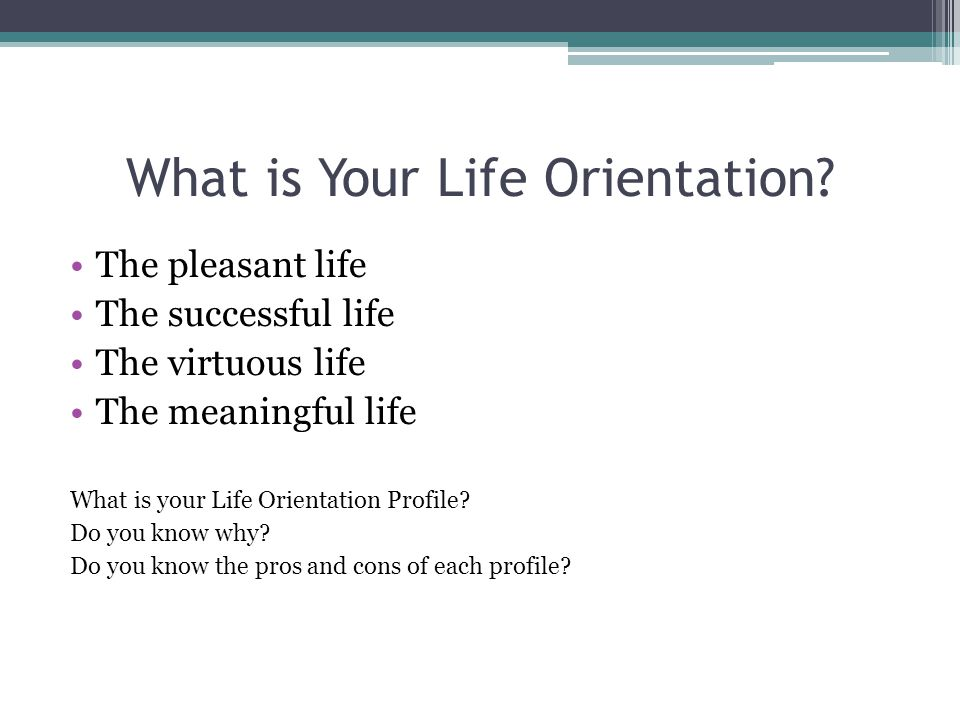 What is Your Life Orientation.