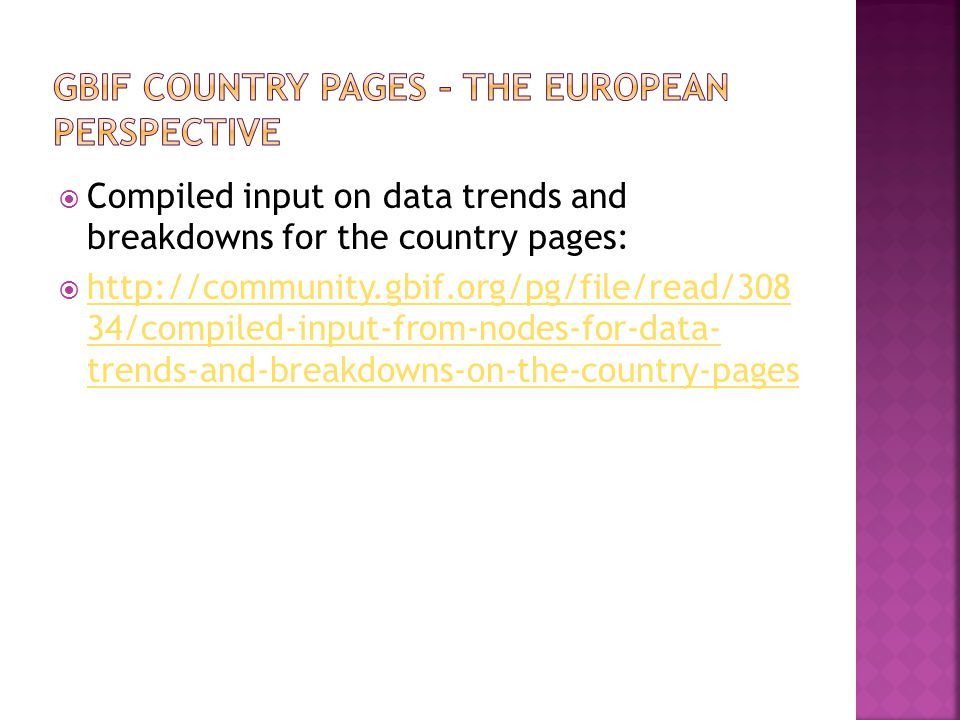  Compiled input on data trends and breakdowns for the country pages:  http://community.gbif.org/pg/file/read/308 34/compiled-input-from-nodes-for-data- trends-and-breakdowns-on-the-country-pages http://community.gbif.org/pg/file/read/308 34/compiled-input-from-nodes-for-data- trends-and-breakdowns-on-the-country-pages