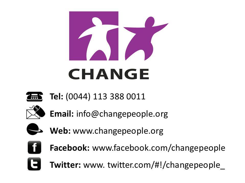 Tel: (0044) 113 388 0011 Email: info@changepeople.org Web: www.changepeople.org Facebook: www.facebook.com/changepeople Twitter: www.