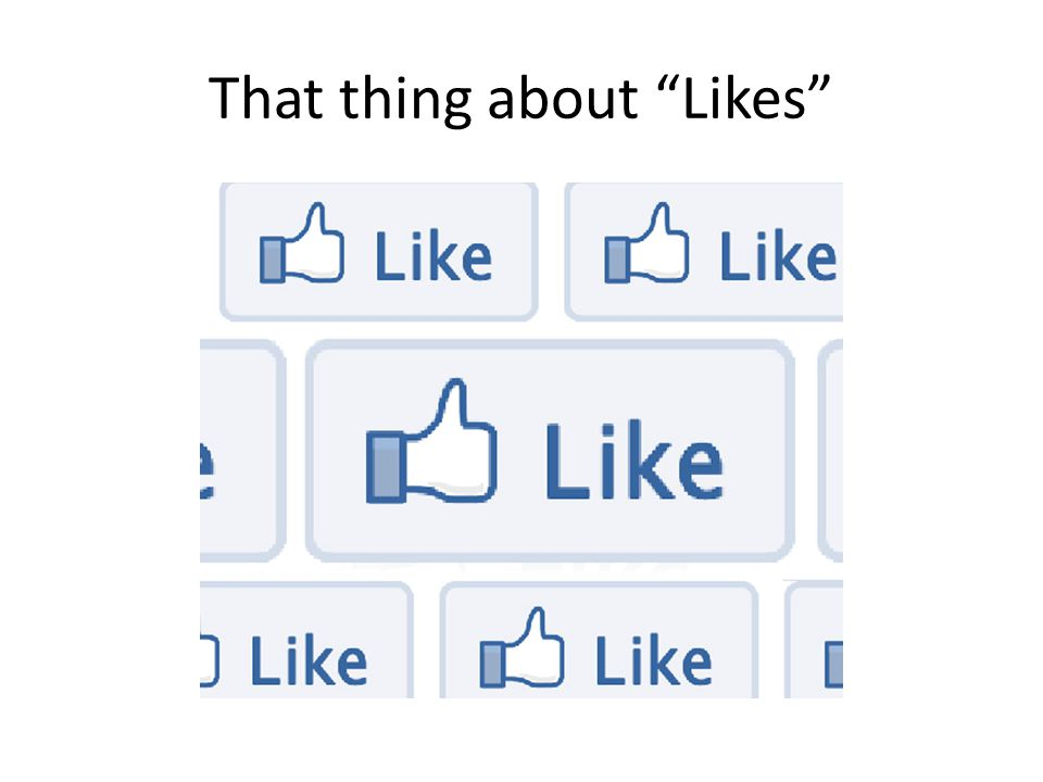 That thing about Likes