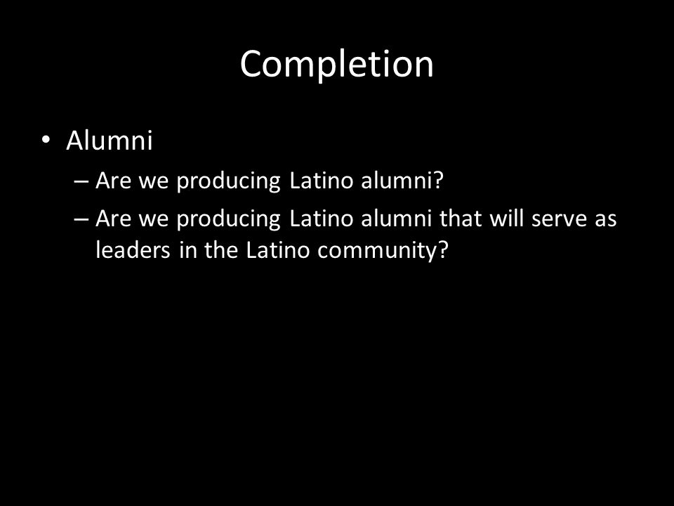 Completion Alumni – Are we producing Latino alumni.