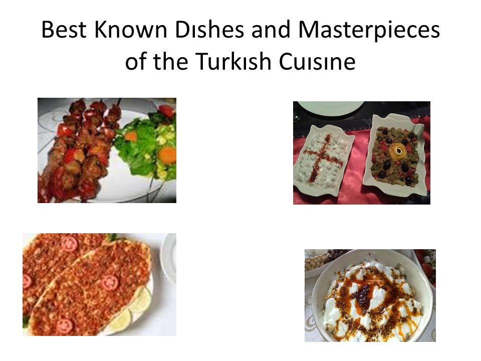 Best Known Dıshes and Masterpieces of the Turkısh Cuısıne