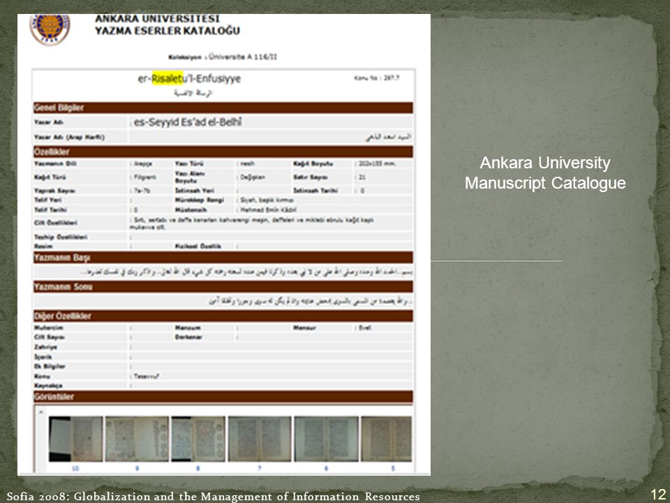 Sofia 2008: Globalization and the Management of Information Resources 12 Ankara University Manuscript Catalogue