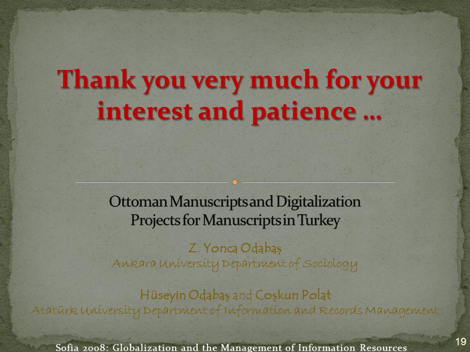 Sofia 2008: Globalization and the Management of Information Resources 19 Z. Yonca Odaba ş Ankara University Department of Sociology Hüseyin Odaba ş an