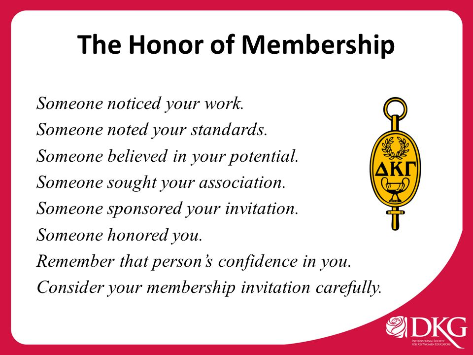 The Honor of Membership Someone noticed your work.