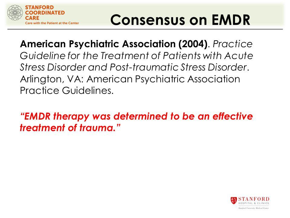 Consensus on EMDR American Psychiatric Association (2004).
