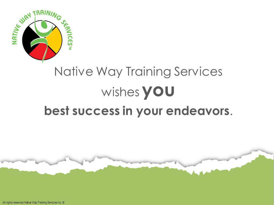 All rights reserved Native Way Training Services Inc.