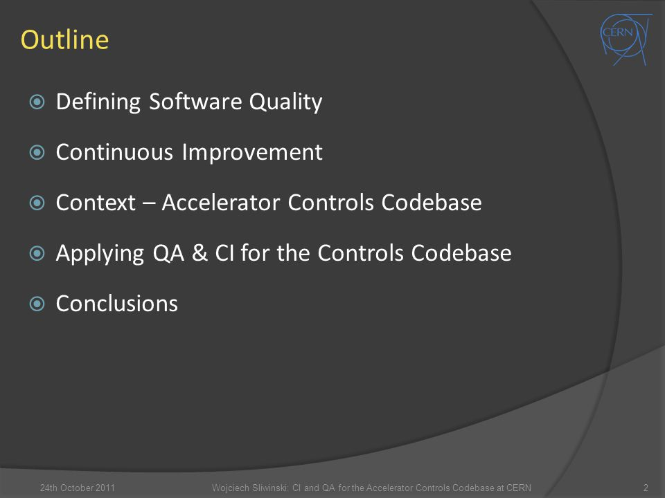 Outline  Defining Software Quality  Continuous Improvement  Context – Accelerator Controls Codebase  Applying QA & CI for the Controls Codebase 